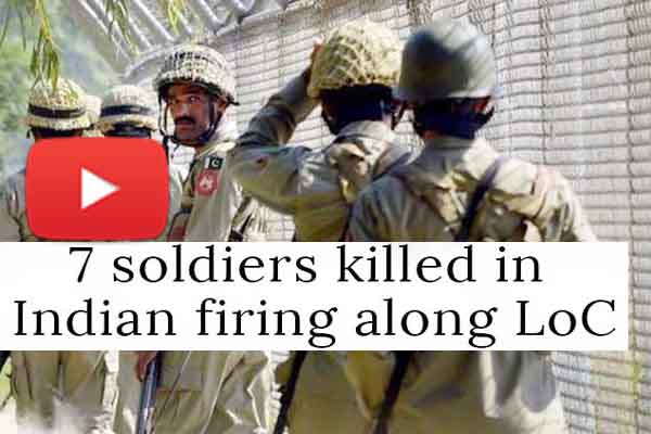 7 Pakistani Army soldiers killed in Indian firing at LoC.