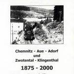 Festschrift 125 Jahre Eisenbahn Chemnitz-Aue-Adorf