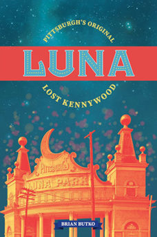 Luna: Pittsburgh's Original Lost Kennywood