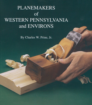 Planemakers of Western Pennsylvania and Environs, by Charles W. Prine Jr.