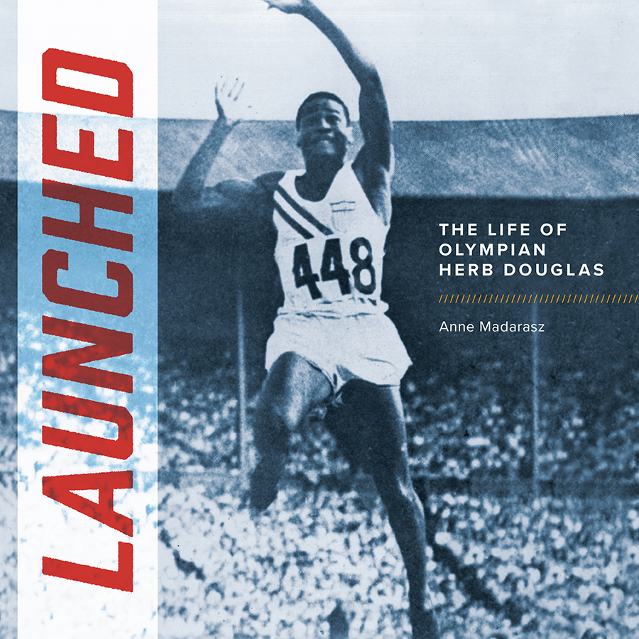 Launched: The Life of Olympian Herb Douglas