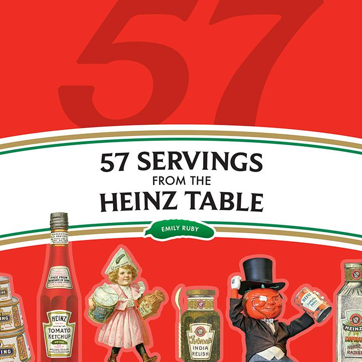 57 Servings from the Heinz Table, Emily Ruby