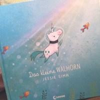 [Mmi] Das kleine Walhorn von Jessie Sima und die Frage, was macht Familie eigentlich aus? #Rezension #Gewinnspiel