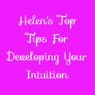 Top Ten Tips For Developing Your Intuition