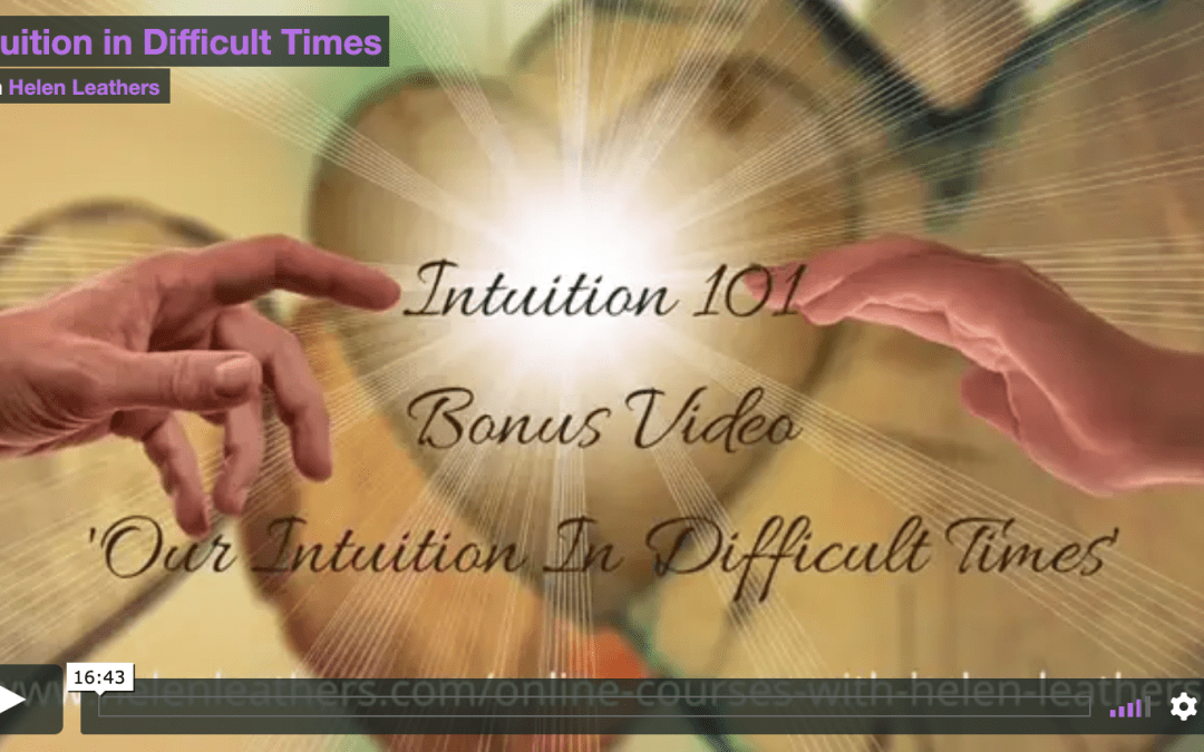 Connecting With Our Intuition In Difficult Times