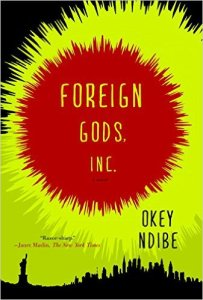 Foreign Gods, Inc. A Novel by Okey Ndibe