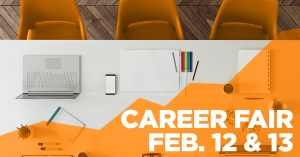 Career Fair February 12 and 13