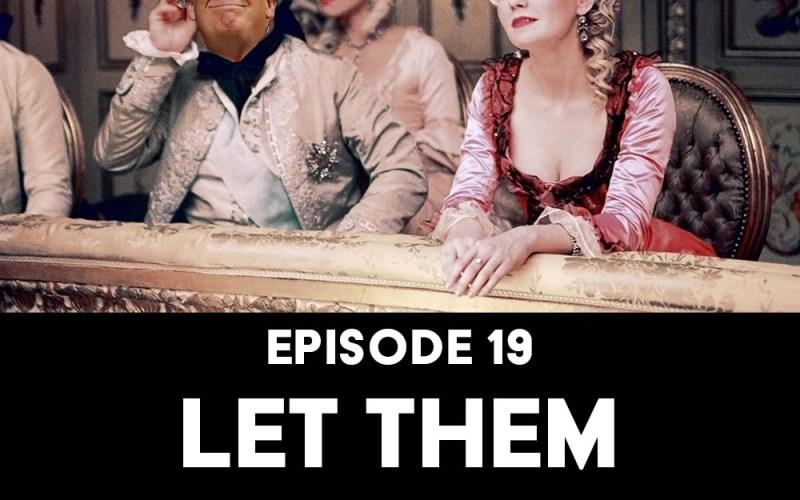 Episode 19: Let Them Eat Cake