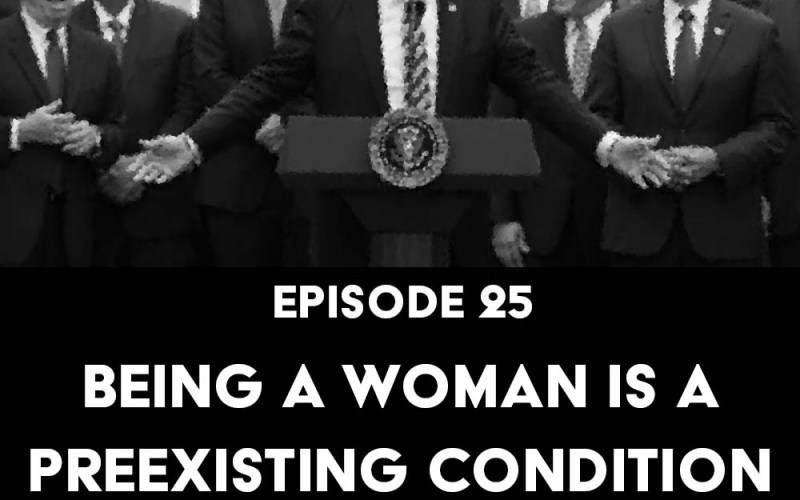 Episode 25: Being a Woman is a Preexisting Condition feat. Marcus Johnson