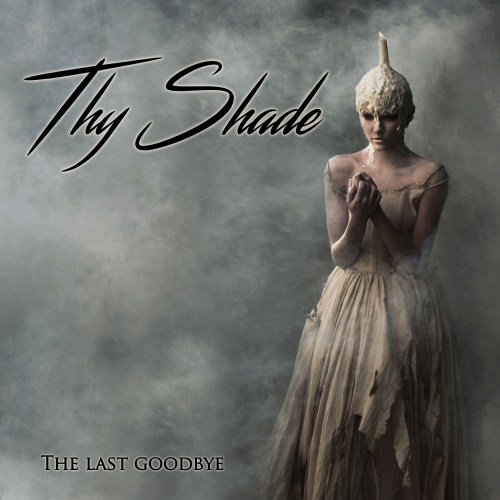 thyshade_the_lastgoodbye_cover_mascd0961