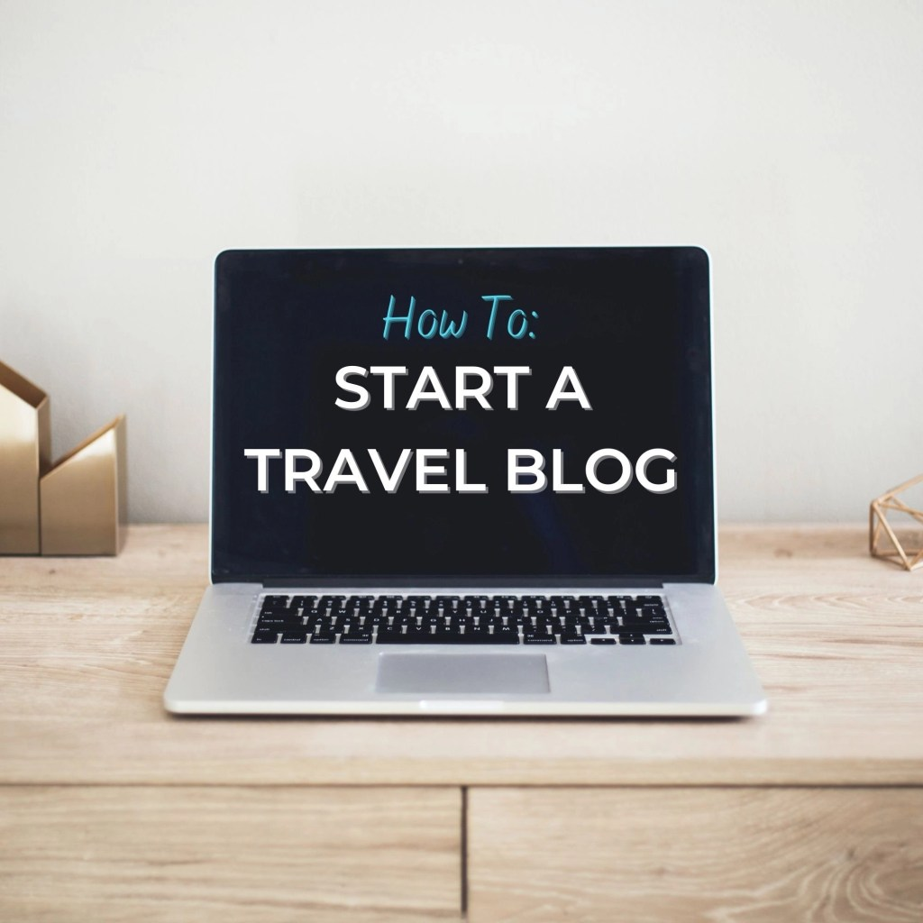 How To Start A travel Blog Laptop Screen