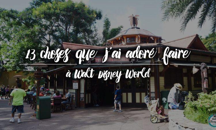 13 choses que j'ai adoré faire à Walt Disney World