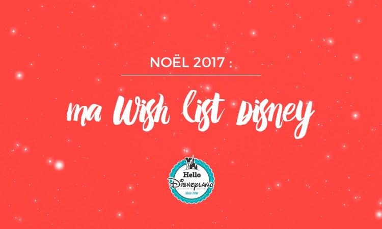 Wish List de noël Disney 2017