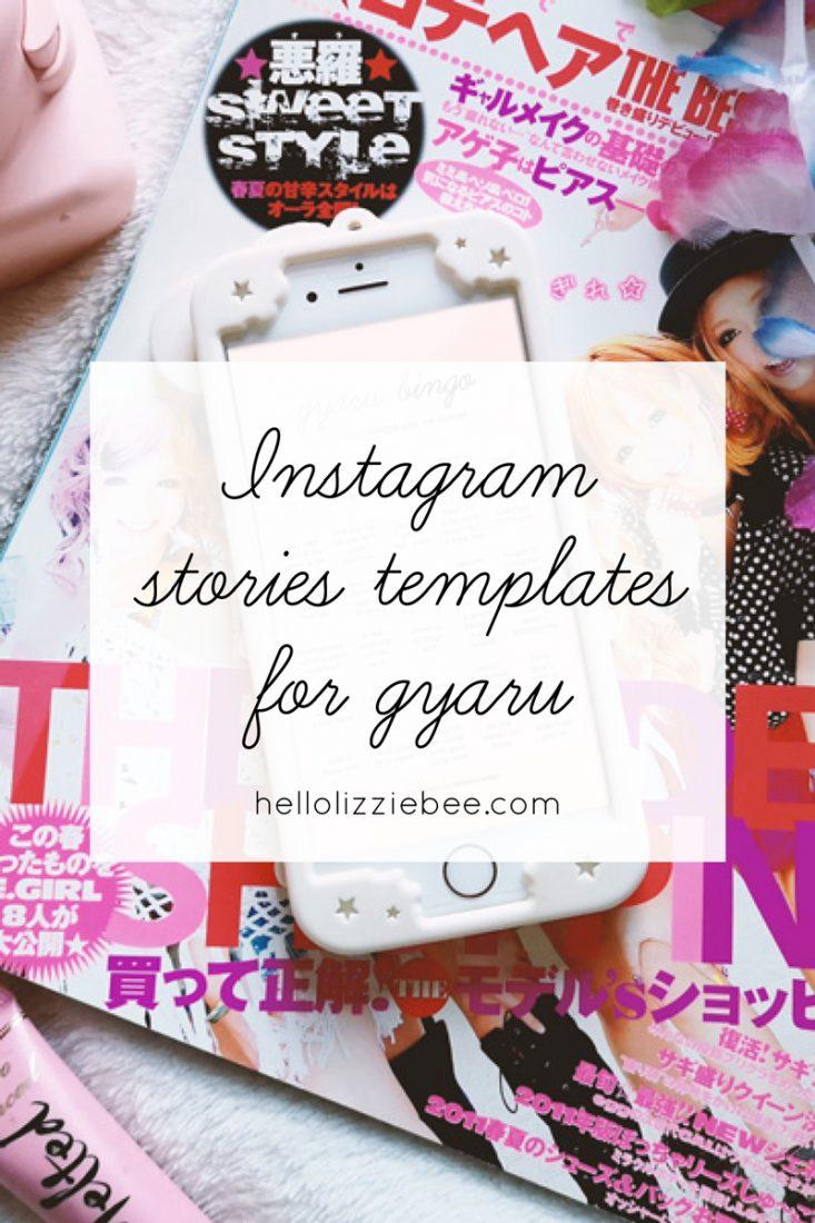 Instagram stories templates for gyaru by hellolizziebee