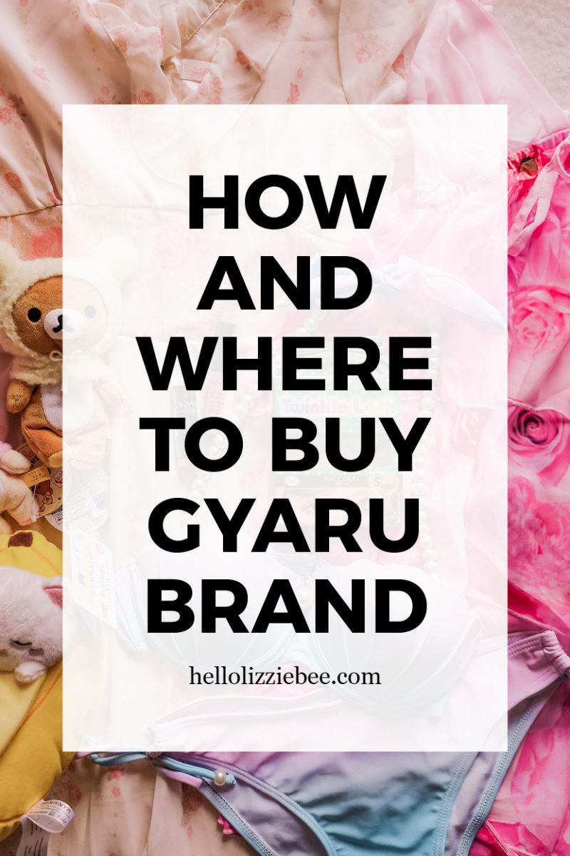 How and where to buy gyaru brand by hellolizziebee