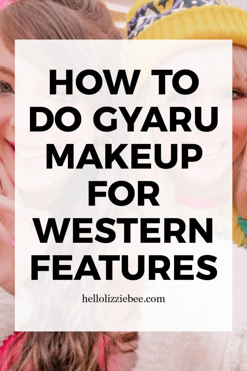 How to do gyaru makeup for Westerners by hellolizziebee