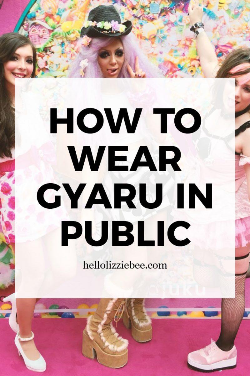 How to wear gyaru in public by hellolizziebe