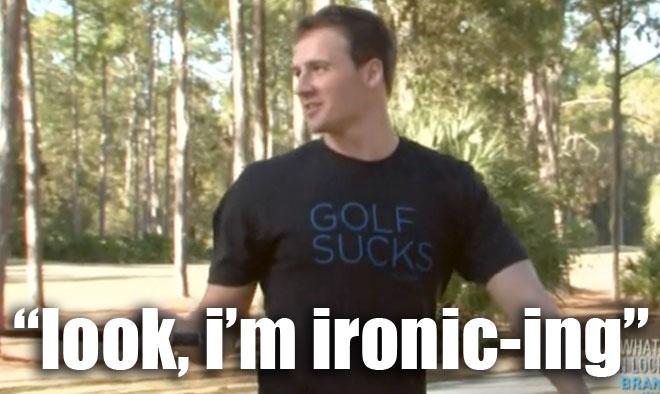Ryan Lochte wears a gold sucks shirt while playing drunk golf on WWRLD.
