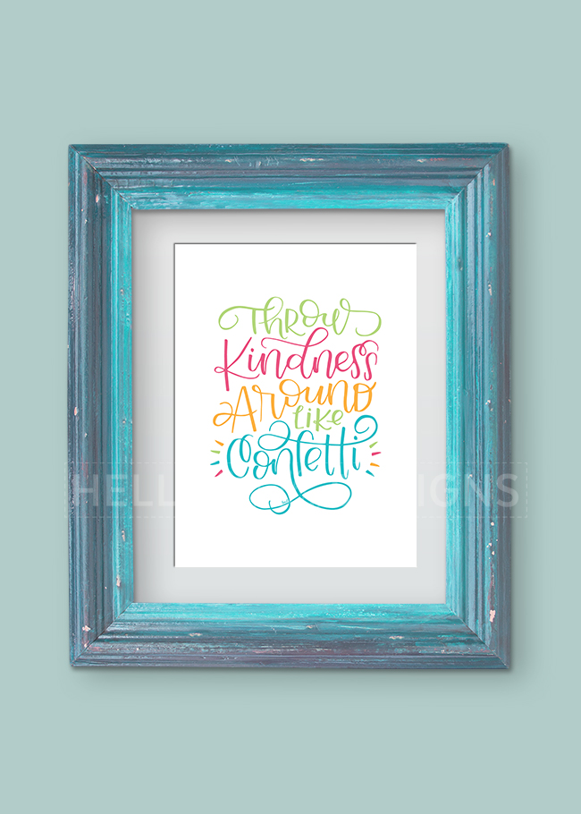Throw Kindness Around Print