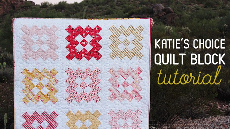 Katie's Choice Quilt Block Tutorial