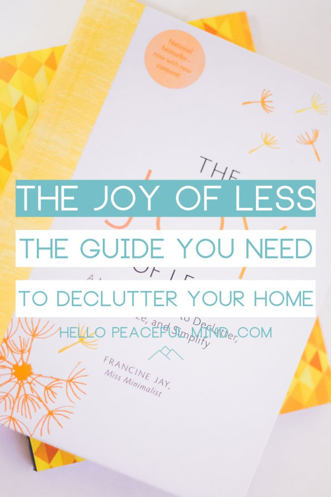 Discover how to declutter your home room by room with this book about minimalism. Read the full review of The Joy of Less on www.HelloPeacefulMind.com