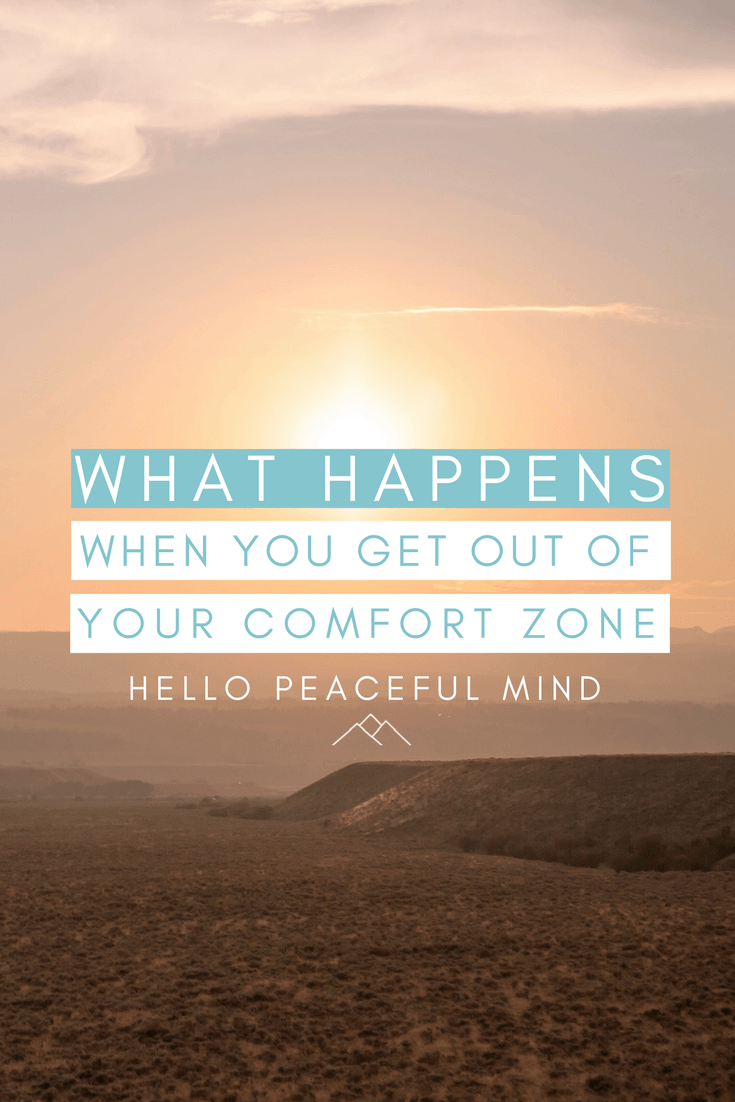 Discover what can happen to you when you get out of your comfort zone! Go to www.hellopeacefulmind.com to find out!
