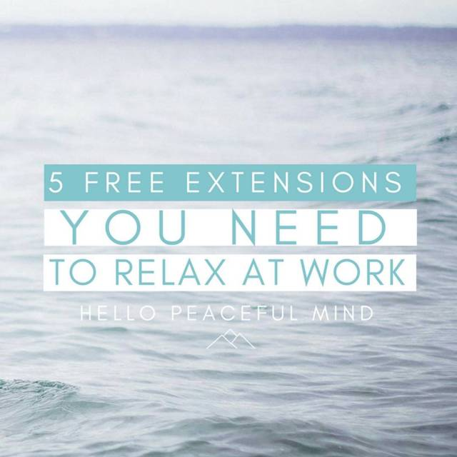 5 Free Extensions You Need To Relax At Work Discoverhellip
