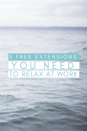 5 Free Extensions You Need To Relax At Work