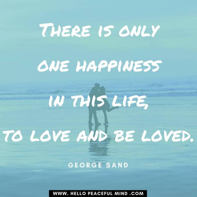 There is only one happiness in this life to lovehellip