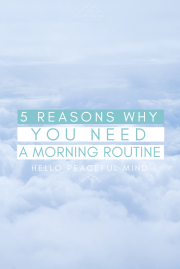 5 Reasons Why You Need A Morning Routine