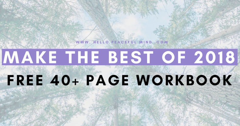 Download the free make the best of 2018 workbook. A 40+ pages PDF to help you create new habits and reach your goal in 2018