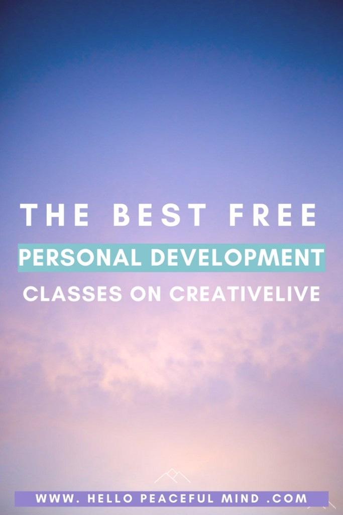 Here is the list of the best Personal Development classes you can watch for free on CreativeLive. Read the article on www.HelloPeacefulMind.com to find the links!