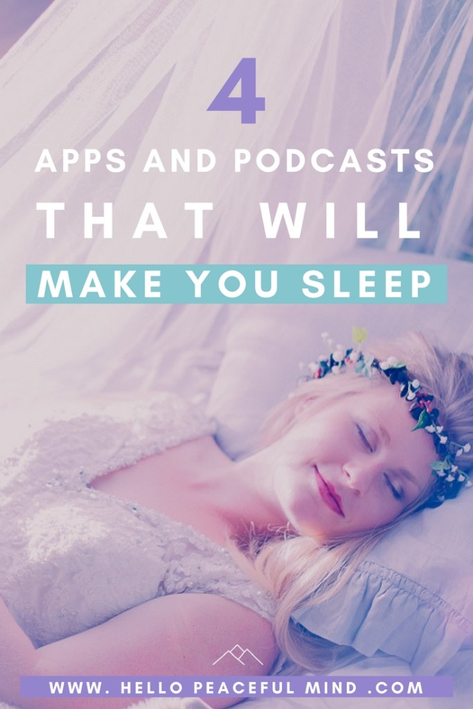 Do you have trouble sleeping at night? Check out these 4 apps and podcast that will make you sleep every time on www.HelloPeacefulMind.com