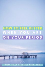 How To Feel Better When You Are On Your Period