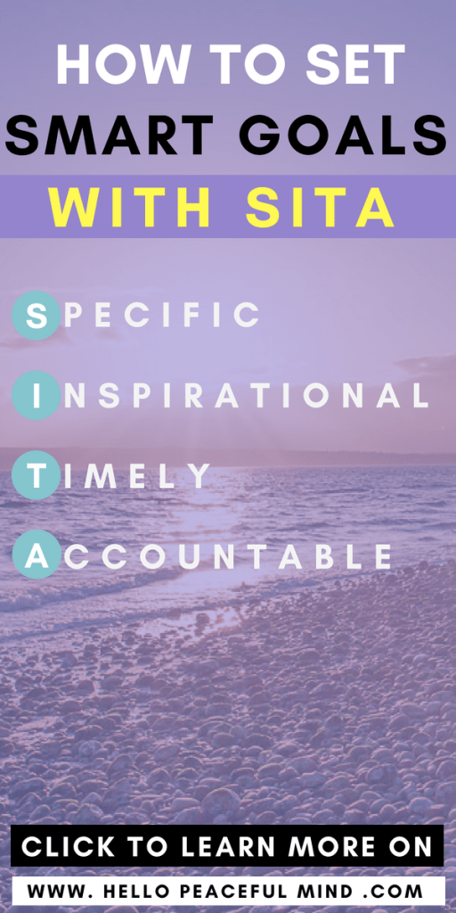 Discover how to set smart goals with the SITA strategy on www.HelloPeacefulMind.com #goalsetting #bosslady