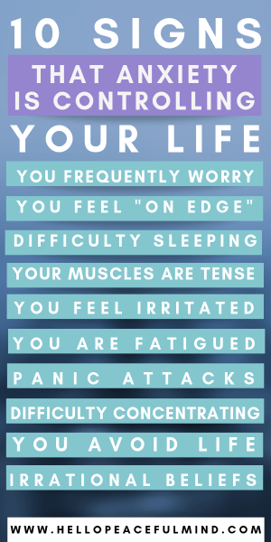 10 SIGNS THAT ANXIETY IS CONTROLLING YOUR LIFE