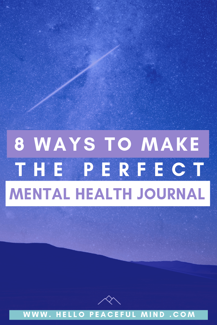8 Ways To Make The Perfect Mental Health Journal