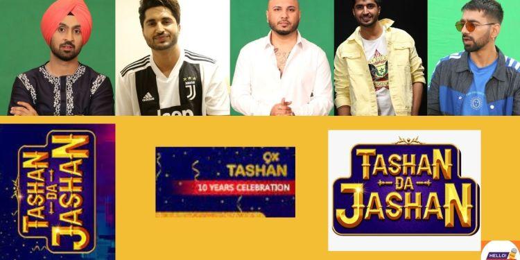 9X Tashan , Tashan Da Jashan, Diljit Dosanjh, Sidhu Moosewala, Badshah,b Praak ,Afsana Guru Randhawa, Karan aujla ,Bohemia Ammy Virk and Asees Kaur,