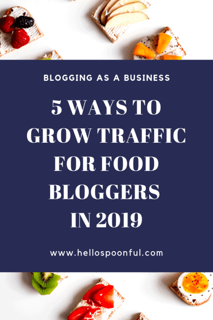 5 Ways to Grow Traffic for Food Bloggers in 2019