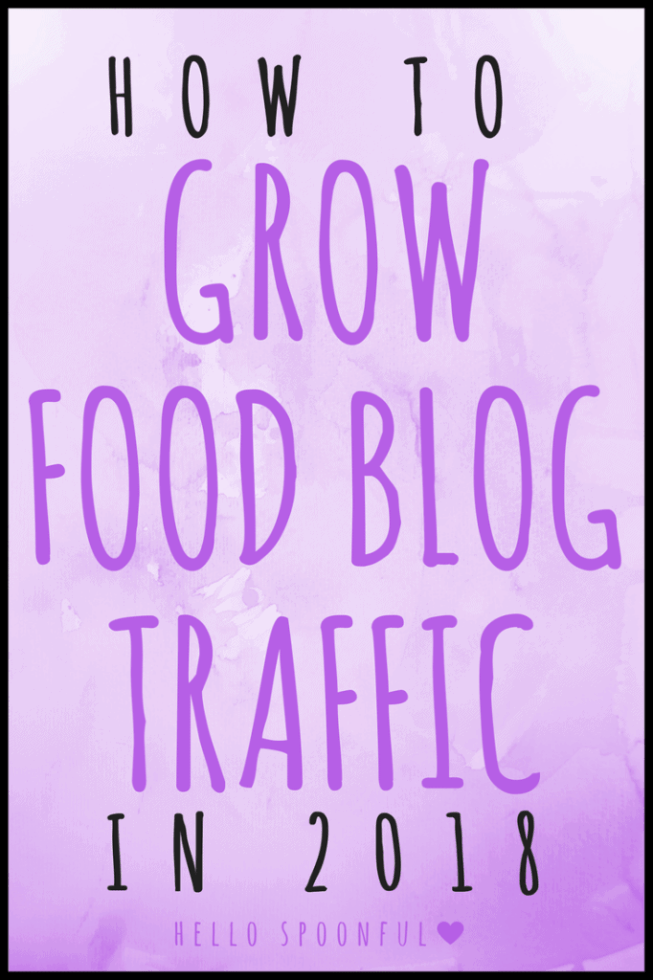 How to Grow Traffic for Food Bloggers in 2018 and Submision