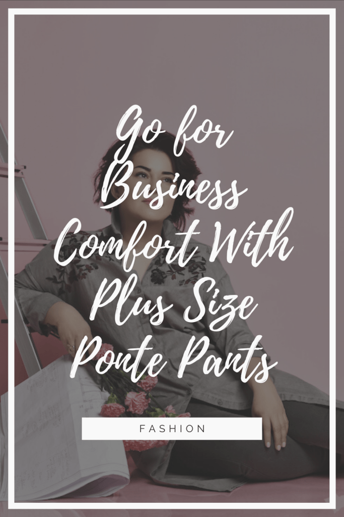 Have you ever been at the office in a pair of stiff business slacks wishing that you could be lounging around in a pair of leggings? We'll I've got news for you—you can be (without breaking HR dress codes) with a pair of plus size Ponte pants.
