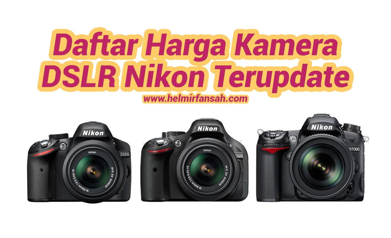 Daftar Harga Kamera DSLR Nikon Terupdate