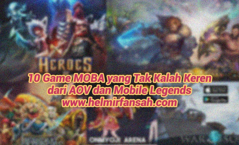 10 Game MOBA yang Tak Kalah Keren dari AOV dan Mobile Legends