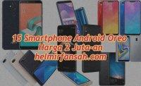 15 Smartphone Android Oreo Harga 2 Juta-an