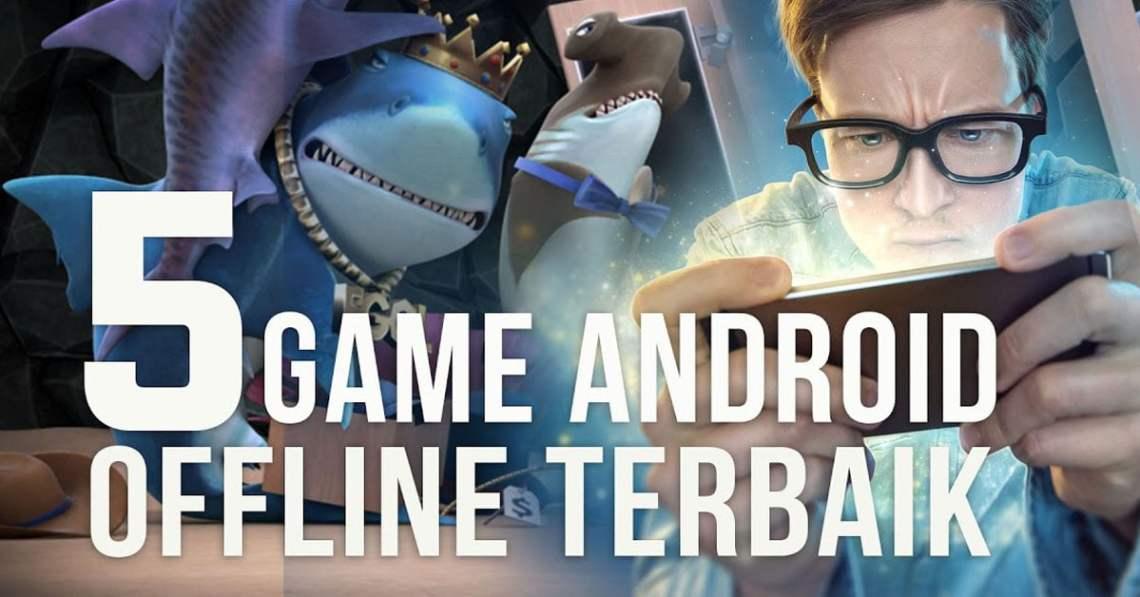 Game Offline Android yang Bisa Jadi Teman Saat Nggak Punya Kuota