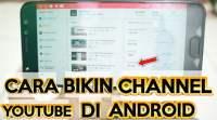 Jadilah Youtubers dengan Cara Membuat Channel Youtube di Android