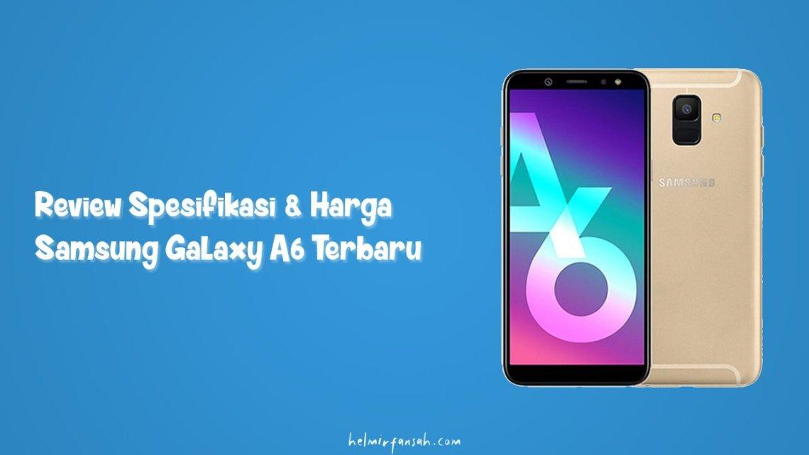 Review Spesifikasi Kamera dan Harga Samsung Galaxy A6 Terbaru