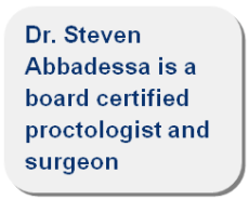 Dr. Steven Abbadessa is a Board Certified Proctologist and Surgeon