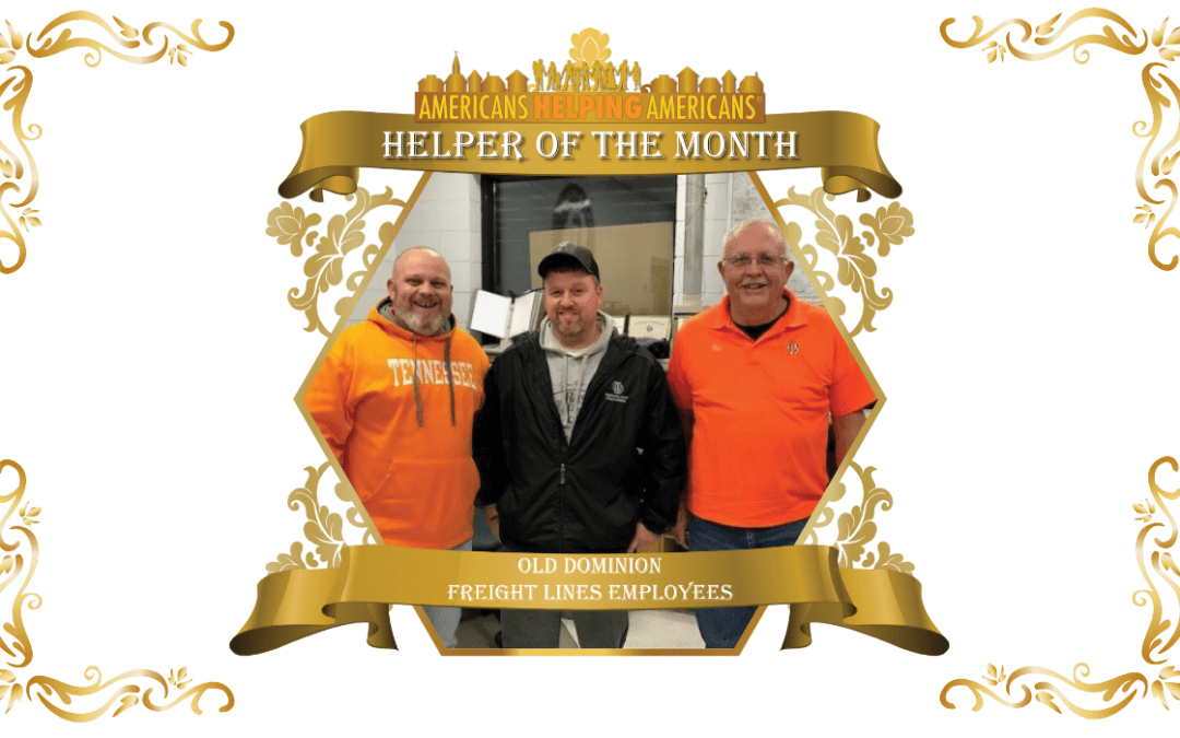 Congratulations to the Employees of Old Dominion Freight Lines – Helpers of the Month for March!