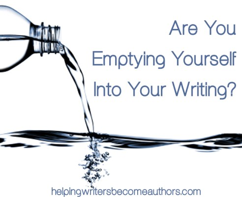 are you emptying yourself into your writing